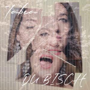 Tabea - DU BISCH